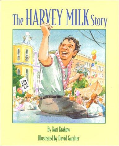 The Harvey Milk Story Kari Krakow