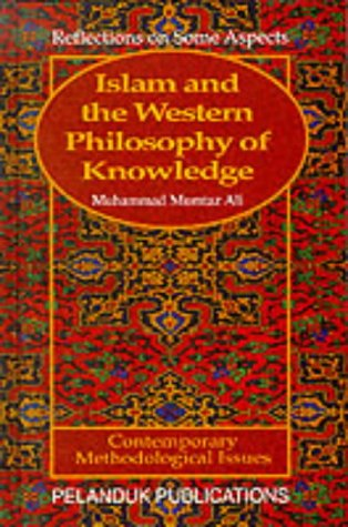 Islam and the Western Philosophy of Knowledge Muhammad Mumtaz Ali