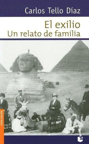 El Exilio / Exile: Un Relato De Familia / a Family Story Carlos Tello Díaz