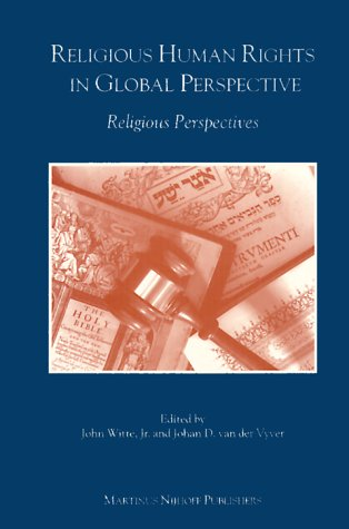 Religious Human Rights in Global Perspective: Religious Perspectives Johan D. van der Vyver