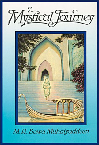 A Mystical Journey  by  M.R. Bawa Muhaiyaddeen