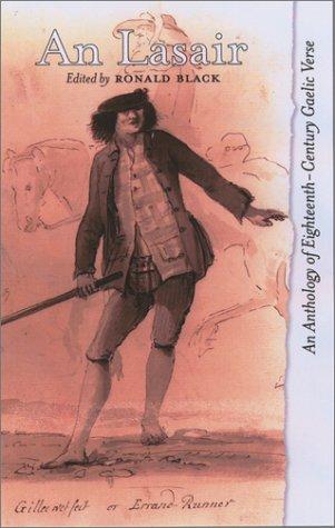 An Lasair (The Flame): Anthology of 18th Century Scottish Gaelic Verse Ronald Black