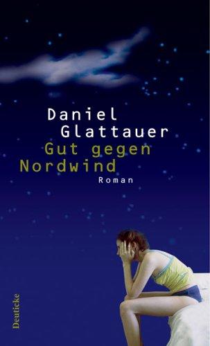 Gut gegen Nordwind (Gut gegen Nordwind, #1)