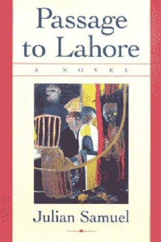 Passage To Lahore: A Novel Julian Samuel