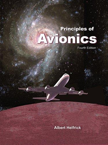 Principles of Avionics-4th Edition  by  Albert Helfrick