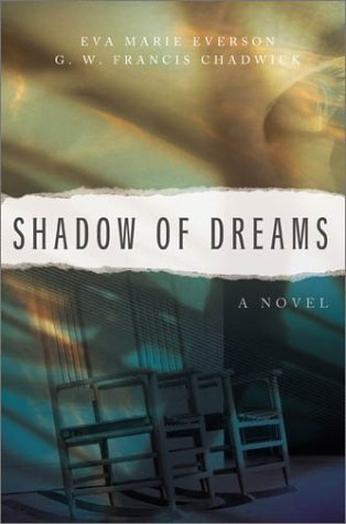 Shadow of Dreams  by  Eva Marie Everson