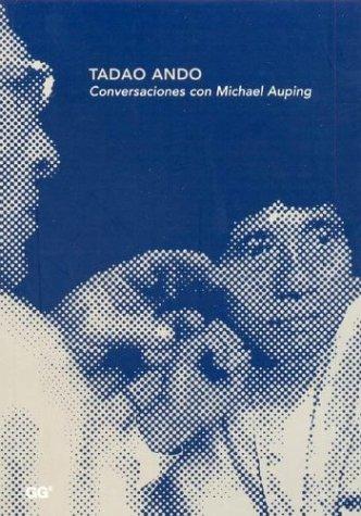 Tadao Ando - Conversaciones Con Michael Auping  by  Tadao Andō