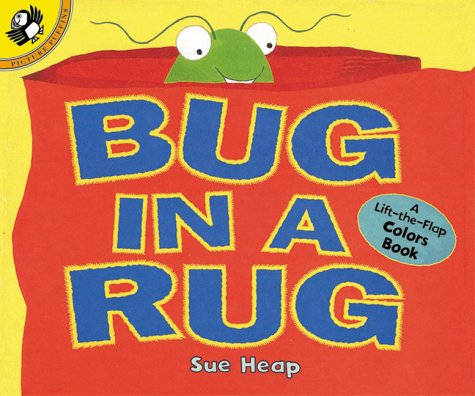 Bug in a Rug: A Lift-the-Flap Colors Book Sue Heap