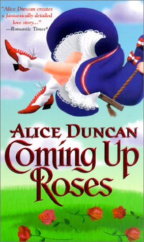 Coming Up Roses (Meet Me at the Fair) Alice Duncan