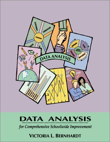 Data Analysis for Comprehensive Schoolwide Improvement  by  Victoria L. Bernhardt