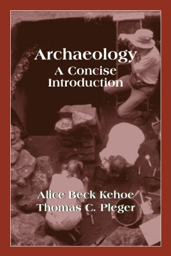 Archaeology: A Concise Introduction Alice Beck Kehoe