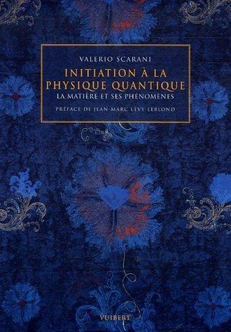 Initiation à la physique quantique - Valério Scavani - crédit goodreads - http://goo.gl/ANz9q6