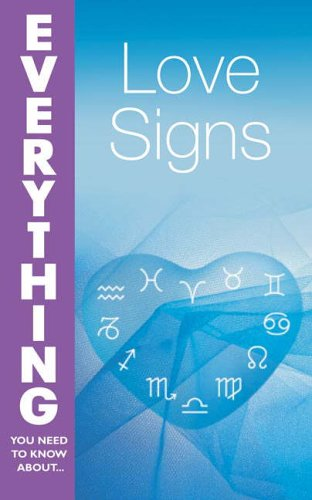 Love Signs (Everything You Need to Know About...)  by  Jenni Kosarin