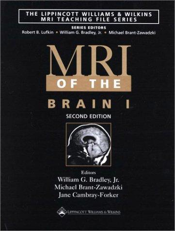 MRI of the Brain 1 William G. Bradley