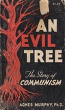 An Evil Tree: The Story of Communism