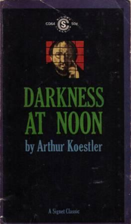 an analysis of darkness at noon a novel by koestler