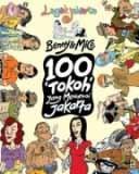 100 'Tokoh' Yang Mewarnai Jakarta (2008) by Benny Rachmadi