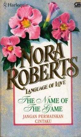 Language of Love : Jangan Permainkan Cintaku Nora Roberts