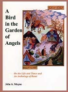 A Bird in the Garden of Angels: On the Life and Times and an Anthology of Rumi Rumi