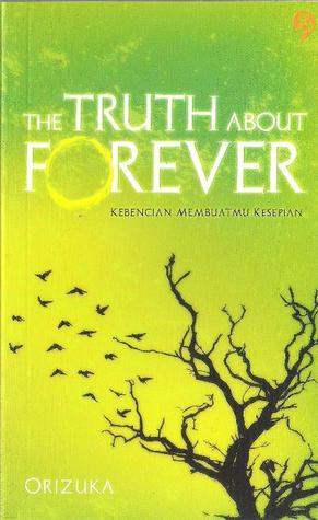 The Truth about Forever: Kebencian Membuatmu Kesepian (2008)