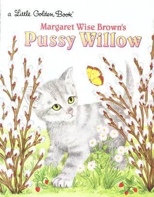 Pussy Willow  by  Margaret Wise Brown
