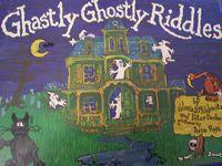 Ghastly Ghostly Riddles Gloria D. Miklowitz
