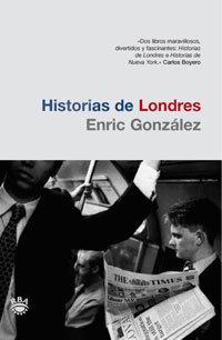 Historias de Londres  by  Enric González