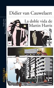 La doble vida de Martin Harris Didier van Cauwelaert