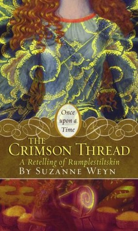 "The Crimson Thread: A Retelling of ""Rumpelstiltskin"" (Once Upon a Time Fairytales)"