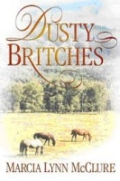Dusty Britches  by Marcia Lynn McClure  />