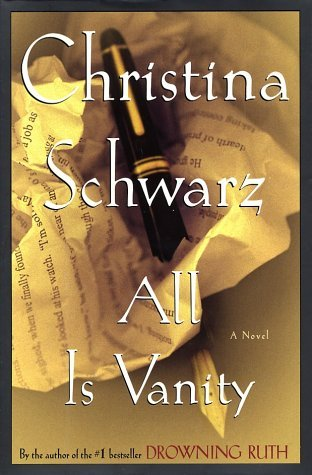 All Is Vanity: A Novel  by  Christina Schwarz