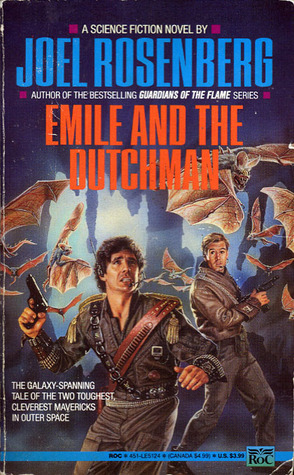 Emile and the Dutchman (Metsada Mercenary Corps, #2)  by  Joel Rosenberg