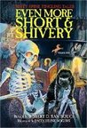 Even More Short & Shivery: Forty Five Spine Tingling Tales