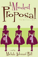 A Modest Proposal (2008) by Michele Ashman Bell