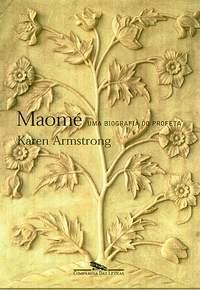 Maomé - uma biografia do profeta Karen Armstrong