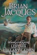 Haaksirikkoiset (Lentävä Hollantilainen, #1)  by  Brian Jacques