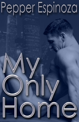 Book Review:  My Only Home by Pepper Espinoza