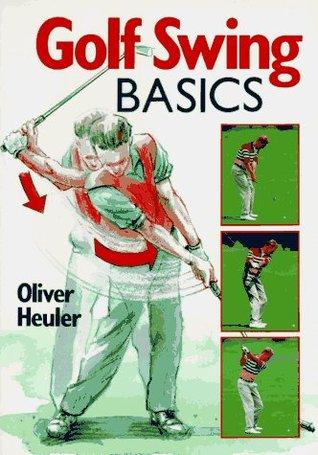 Golf Swing Basics Oliver Heuler