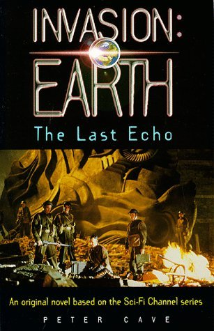 Invasion: Earth Last Echo  by  Peter Leslie Cave
