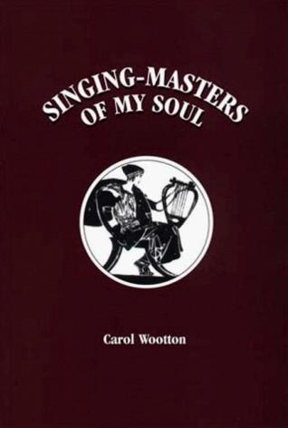 Singing-Masters of My Soul Carol Wootton