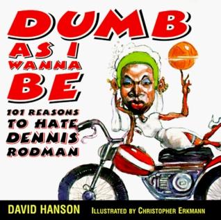 Dumb As I Wanna Be: 101 David Hanson