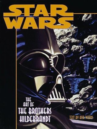 Star Wars: The Art of the Brothers Hildebrandt Bob Woods