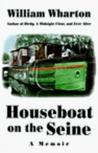 Houseboat on the Seine: A Memoir