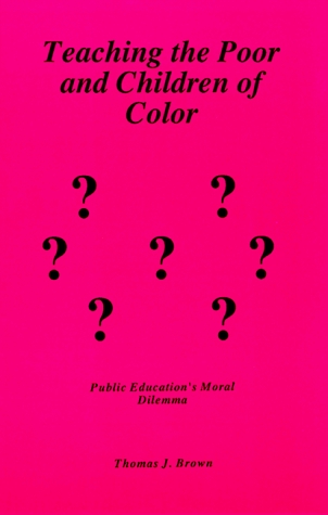 Teaching the Poor and Children of Color Thomas J. Brown