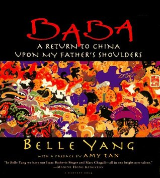 Baba: A Return To China Upon My Father's Shoulders by Belle Yang