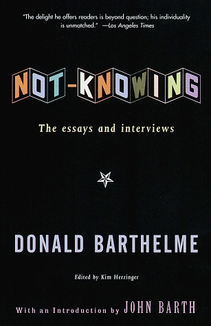 donald barthelme essay Compiled by postmodernist writer donald barthelme for his students at the university of houston, it then made its way to barthelme's student, southern writer padgett powell.