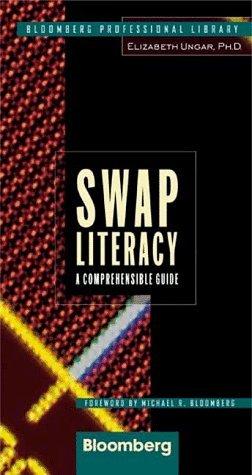 Swap Literacy: A Comprehensible Guide Elizabeth Ungar
