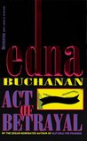 Act of Betrayal by Edna Buchanan