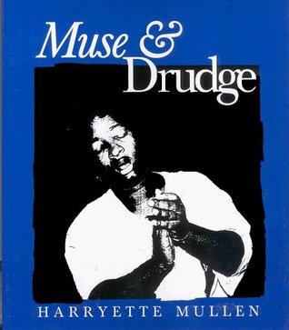 Muse & Drudge  by  Harryette Mullen