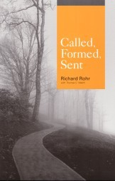 Called, Formed, Sent  by  Richard Rohr